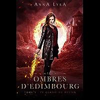 Le glaive du Destin, Les Ombres d'Edimbourg tome 3 : Une urban fantasy en Ecosse