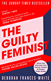 The Guilty Feminist: The Sunday Times bestseller - 'Breathes life into conversations about feminism' (Phoebe Waller…