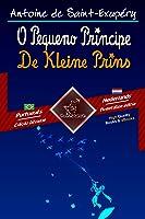 O Pequeno Príncipe - De Kleine Prins: Texto bilíngue em paralelo - Tweetalig met parallelle tekst: Português Brasileiro...