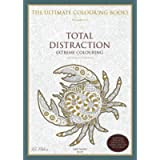 Extreme Colouring: TOTAL DISTRACTION - The Ultimate Colouring Books for Adults – anti-stress & mindfulness: right-handed…