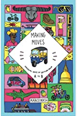 Making Moves - Unusual ways of getting from A to B (English Edition) Kindle Ausgabe