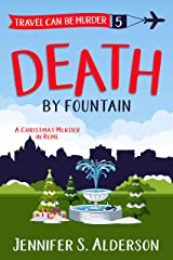 Death by Fountain: A Christmas Murder in Rome (Travel Can Be Murder Cozy Mystery Series Book 5) Kindle Edition