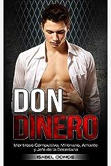 Don Dinero: Mentiroso Compulsivo, Millonario, Amante y Jefe de la Secretaria (Novela de Romance y Erótica) Versión Kindle