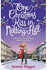 One Christmas Kiss in Notting Hill: A feel-good, heartwarming Christmas romance Kindle Edition