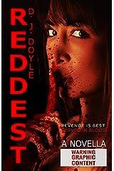 Reddest: An Extreme Horror Novella Kindle Edition