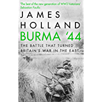 Burma '44: The Battle That Turned Britain's War in the East (English Edition)