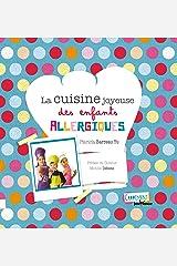 La cuisine joyeuse des enfants allergiques Format Kindle