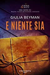 E niente sia (Emma & Kate Vol. 1) Formato Kindle