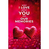 What I Love About You and Our Memories: A Fill-in-the-Blank Gift for Valentines Day, Birthday, Anniversary Gifts for Husband,