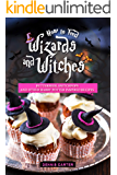 How to Feed Wizards and Witches: Butterbeer, Snitchpops And Other Harry Potter Inspired Recipes