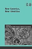 New Genetics, New Identities (Genetics and Society) (English Edition)