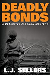 Deadly Bonds (A Detective Jackson Mystery Book 9) Kindle Edition