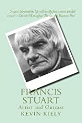 Francis Stuart: Artist and Outcast Kindle Edition