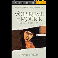 Voir Rome et mourir: Roman policier: Une enquête du capitaine Thomas Sturm (Les enquêtes du capitaine Thomas Sturm t. 2)
