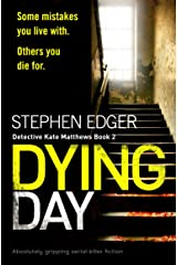Dying Day: Absolutely gripping serial killer fiction (Detective Kate Matthews Book 2) Kindle Edition