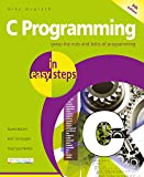 C Programming in easy steps, 5th edition - updated to cover the GNU Compiler version 6.3.0 and Windows 10