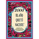2003 EL AÑO QUE TU NACISTE (El año que tú naciste)