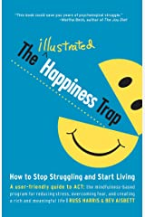 The Illustrated Happiness Trap: How to Stop Struggling and Start Living Taschenbuch