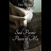 Sad Poems: Pieces of Me