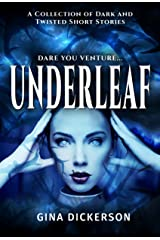 Underleaf: A collection of dark short stories Kindle Edition