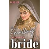 The Unwilling Bride : A Passionate Enemies to Lovers Romance (Wedding Tales Book 4)