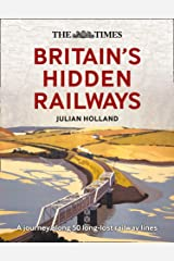 The Times Britain's Hidden Railways Hardcover