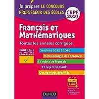 Français et mathématiques - Toutes les annales corrigées - CRPE 2019 - Sessions 2015 à 2018