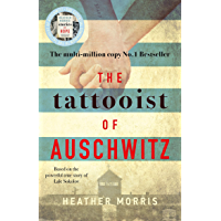 The Tattooist of Auschwitz: the heartbreaking and unforgettable bestseller