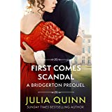 First Comes Scandal: A Bridgerton Prequel (The Rokesbys Book 4)