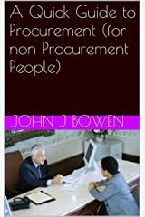 A Quick Guide to Procurement (for non Procurement People) (That Consultant Bloke's Quick Guides) Kindle Edition