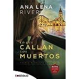 Lo que callan los muertos: Una novela de misterio ambientada en Oviedo y protagonizada por una investigadora de fraudes (EMBO