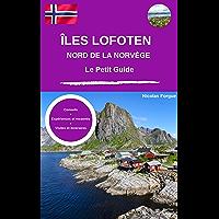 Les îles Lofoten et le nord de la Norvège le petit guide: Petit guide personnel conseils expériences et ressentis et…