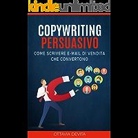 Copywriting Persuasivo: Come scrivere potenti email di vendita che convertono grazie al Copywriting