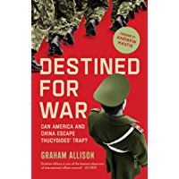 Destined for War: can America and China escape Thucydides' Trap? (English Edition)