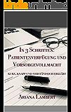 In 3 Schritten zu: Patientenverfügung und Vorsorgevollmacht: Kurz, knapp und verständlich erklärt