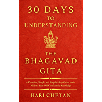 30 Days to Understanding the Bhagavad Gita: A Complete, Simple, and Step-by-Step Guide to the Million-Year-Old…
