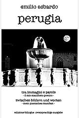 perugia tra immagini e parole - perugia zwischen bildern und worten: Edizione bilingue (italiano - tedesco) / Zweisprachige Ausgabe (Italienisch - Deutsch) (Italian Edition) Kindle Ausgabe