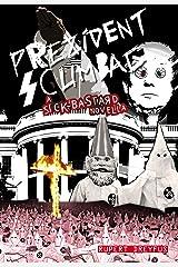 Prezident Scumbag!: A Sick Bastard Novella (The Sick Bastard World Tour Collection) Kindle Edition