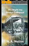 The Night the Bridge Collapsed