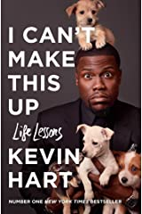 I Can't Make This Up: Life Lessons Kindle Edition