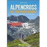 Alpencross mit dem Mountainbike: 23 Touren in den Ost- und Westalpen