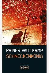 Schneckenkönig: Nettelbecks erster Fall (Martin Nettelbeck 1) Kindle Ausgabe