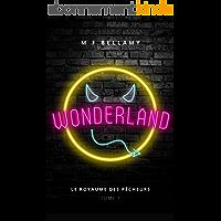 WONDERLAND: Urban Fantasy (Le Royaume des Pécheurs t. 1)