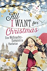 All I Want for Christmas. Eine Weihnachts-Romance in Manhattan Kindle Ausgabe