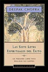 Las siete leyes espirituales del éxito - Una hora de sabiduría: Un pequeño libro para realizar sus sueños Versión Kindle