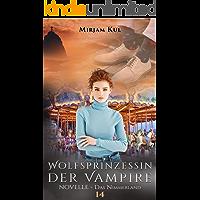 Wolfsprinzessin der Vampire: Das Nimmerland - NOVELLE (Buch 14) (Wolfprinzessin der Vampire)