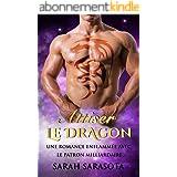 Attiser le Dragon: Une romance enflammée avec le patron milliardaire...
