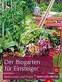 Der Biogarten für Einsteiger: Basiswissen und Praxis (BLV)
