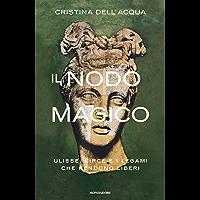 Il nodo magico: Ulisse, Circe e i legami che rendono liberi