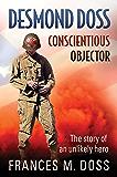 Desmond Doss: Conscientious Objector (English Edition)